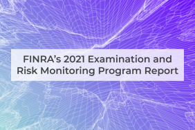 FINRA's 2021 Examination and Risk Monitoring Program Report