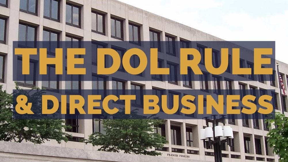 DOL Fiduciary Rule and Direct Business