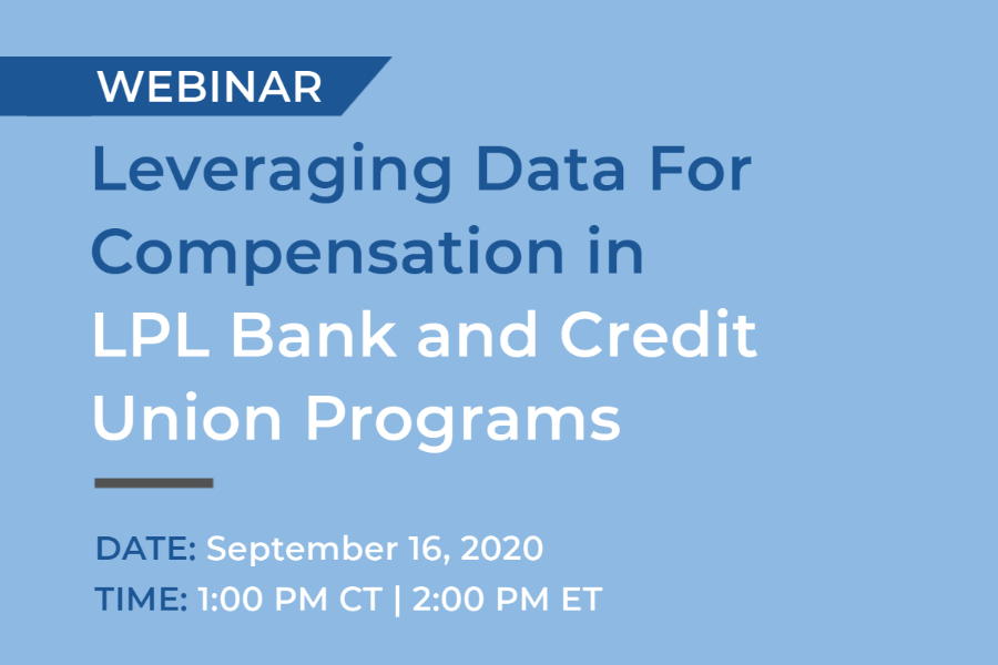 Upcoming Webinar:  Leveraging Data For Compensation in LPL Bank and Credit Union Programs