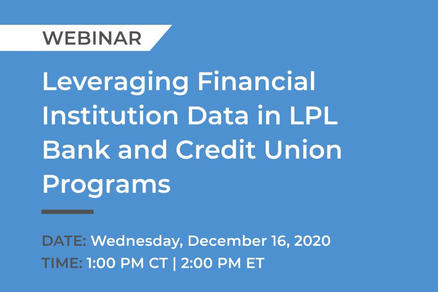 Upcoming Webinar: Leveraging Financial Institution Data in LPL Bank and Credit Union Programs