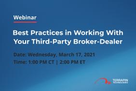 Webinar: Best Practices in Working With Your Third-Party Broker-Dealer