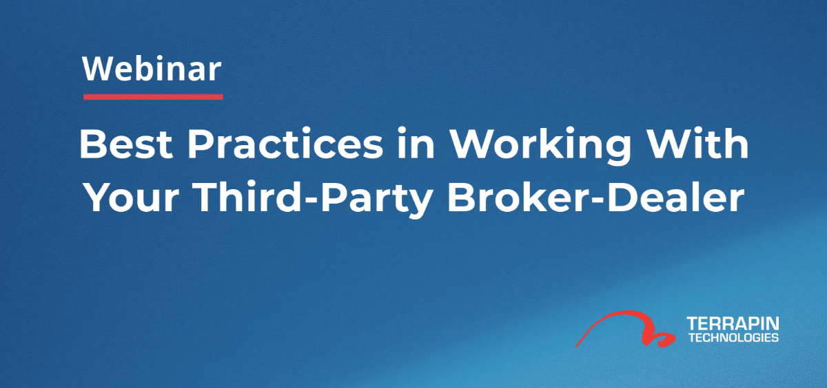best practices in working with your third-party broker-dealer